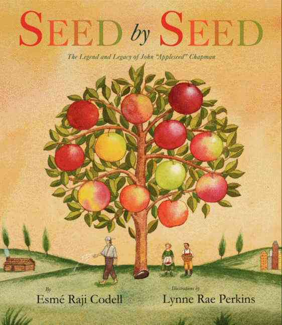 Seed by Seed By Codell, Esme Raji/ Perkins, Lynne Rae (ILT)