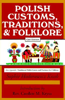 Polish Customs, Traditions and Folklore By Knab, Sophie Hodorowicz/ Knab, Mary Anne (ILT)