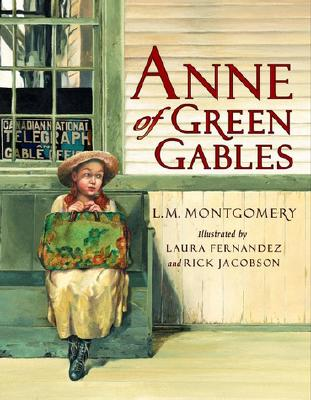 Anne of Green Gables By Montgomery, L. M./ Fernandez, Laura (ILT)/ Jacobson, Rick (ILT)